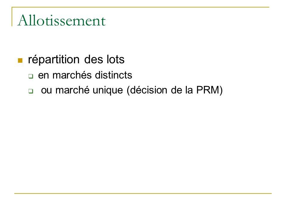 Allotissement répartition des lots en marchés distincts ou marché unique (décision de la PRM)