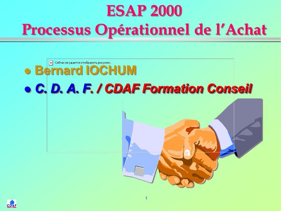 1 ESAP 2000 Processus Opérationnel de lAchat l Bernard IOCHUM l C.