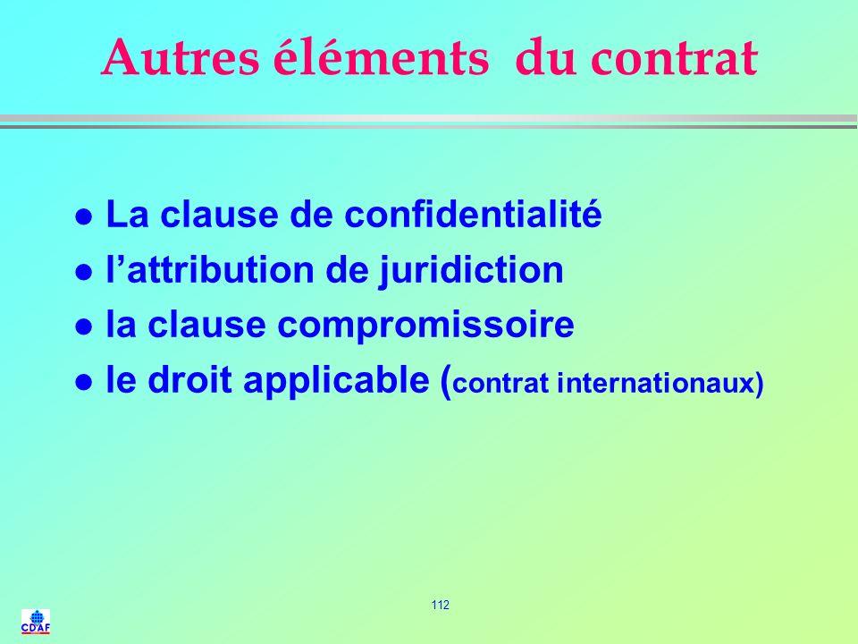 111 Éléments constitutifs dun contrat dachat l Les Co-Contractants l La durée l Lobjet l le prix et sa nature l Le délai de livraison ou dexécution l