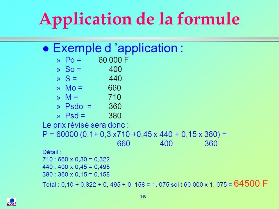 145 Révision des prix l Formule de révision de Prix : »Exemple de formule de révision de prix : La formule classique la plus couramment utilisée se pr