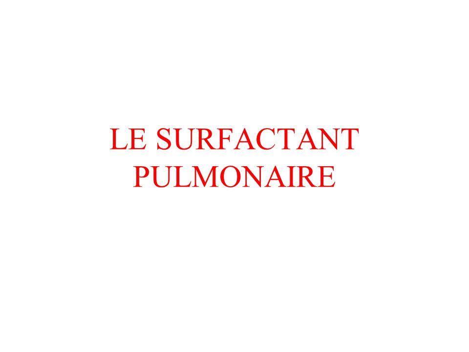 LE SURFACTANT PULMONAIRE