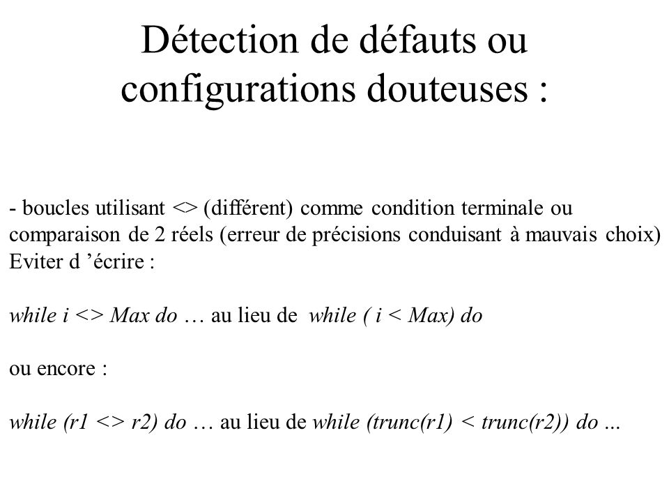Les constantes Solution : utiliser une « constante », regrouper les constantes dans un fichier. - taille des routines acceptables ?