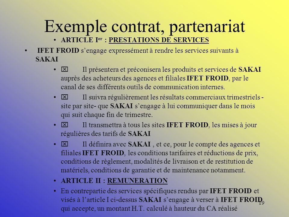 18 Exemple contrat, partenariat -IFET FROID sest déclaré intéressé par lachat de produits et par la fourniture de services au profit de ses agences et