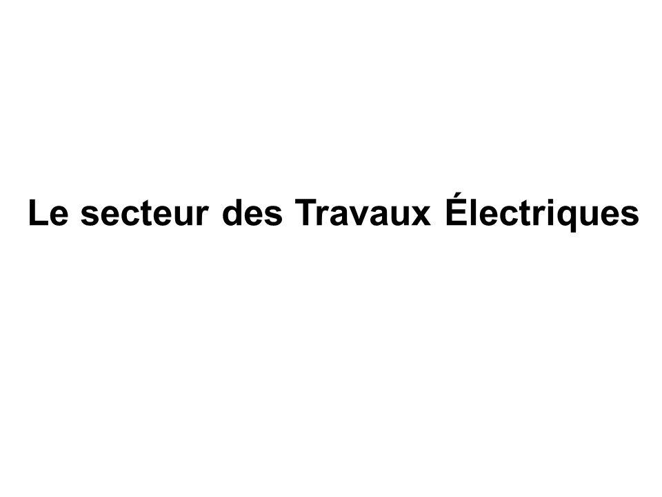 Le secteur des Travaux Électriques