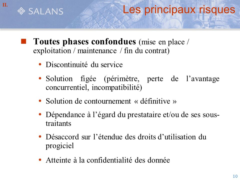 10 Les principaux risques Toutes phases confondues (mise en place / exploitation / maintenance / fin du contrat) Discontinuité du service Solution fig