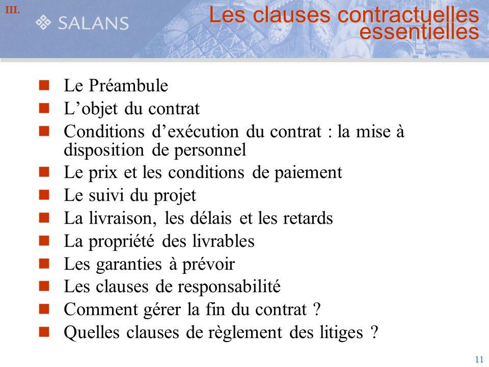 11 Les clauses contractuelles essentielles Le Préambule Lobjet du contrat Conditions dexécution du contrat : la mise à disposition de personnel Le pri