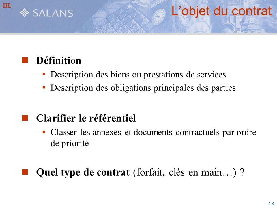 13 Lobjet du contrat Définition Description des biens ou prestations de services Description des obligations principales des parties Clarifier le réfé