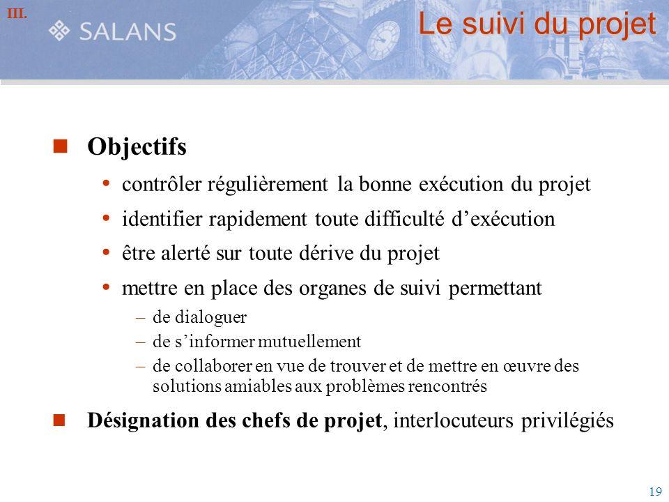 19 Le suivi du projet Objectifs contrôler régulièrement la bonne exécution du projet identifier rapidement toute difficulté dexécution être alerté sur