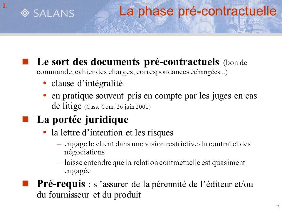 7 La phase pré-contractuelle Le sort des documents pré-contractuels (bon de commande, cahier des charges, correspondances é changées...) clause dintég