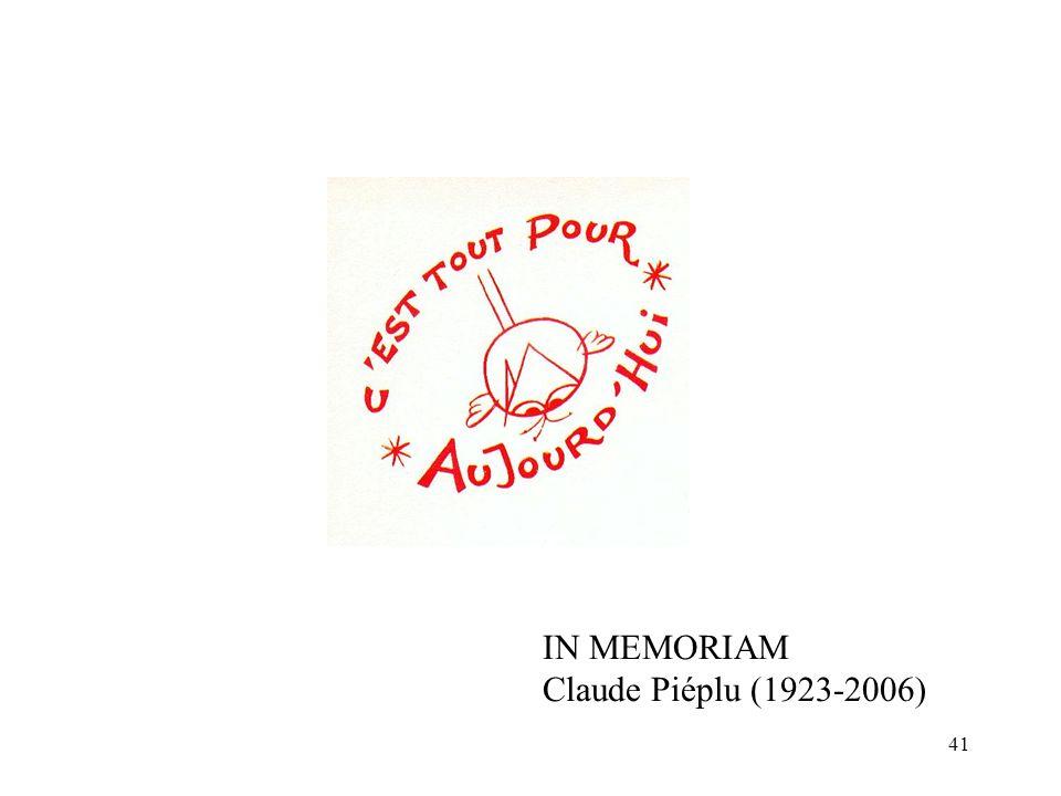 41 IN MEMORIAM Claude Piéplu (1923-2006)