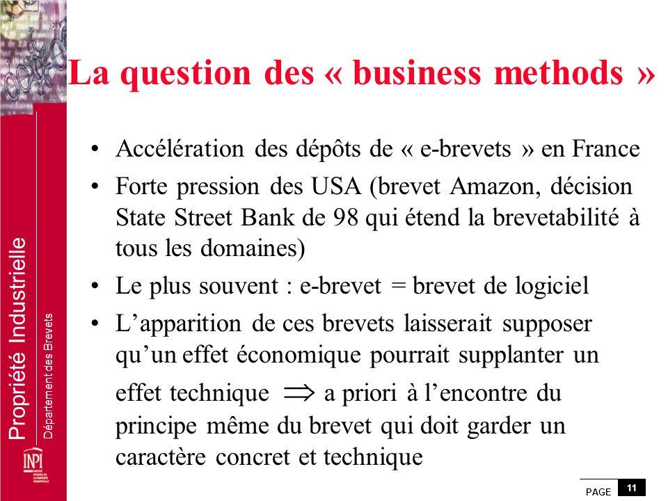 PAGE 11 Propriété Industrielle Département des Brevets La question des « business methods » Accélération des dépôts de « e-brevets » en France Forte p