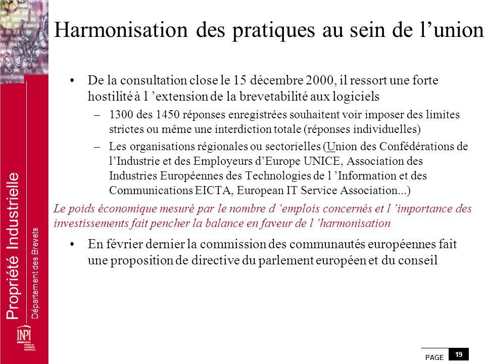 PAGE 19 Propriété Industrielle Département des Brevets Harmonisation des pratiques au sein de lunion De la consultation close le 15 décembre 2000, il