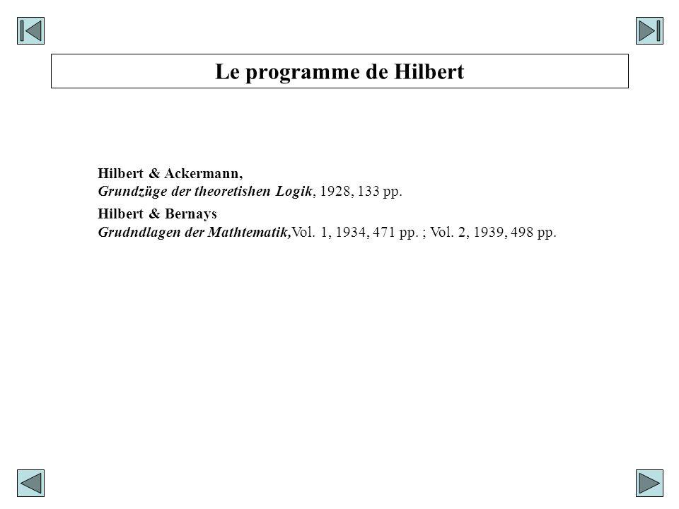 Hilbert & Ackermann, Grundzüge der theoretishen Logik, 1928, 133 pp. Hilbert & Bernays Grudndlagen der Mathtematik,Vol. 1, 1934, 471 pp. ; Vol. 2, 193