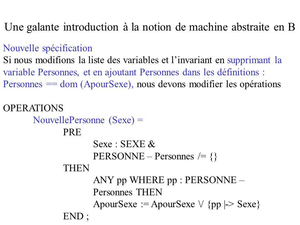 Nouvelle spécification Si nous modifions la liste des variables et linvariant en supprimant la variable Personnes, et en ajoutant Personnes dans les d