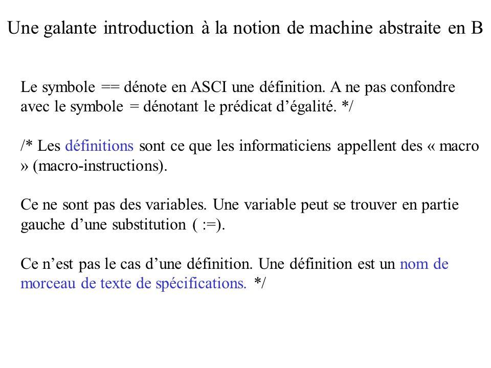 Le symbole == dénote en ASCI une définition. A ne pas confondre avec le symbole = dénotant le prédicat dégalité. */ /* Les définitions sont ce que les