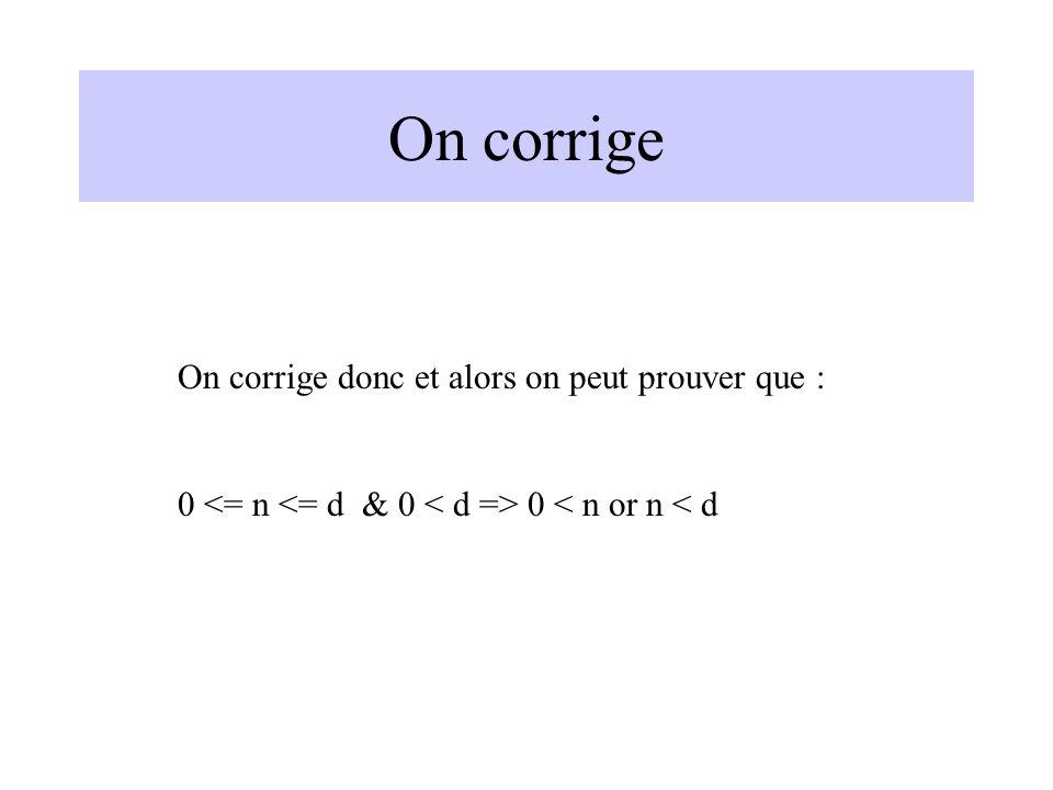 On corrige On corrige donc et alors on peut prouver que : 0 0 < n or n < d