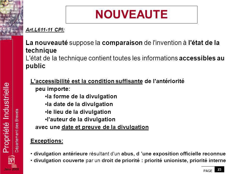 PAGE 23 Propriété Industrielle Département des Brevets Art.L611-11 CPI: La nouveauté suppose la comparaison de l'invention à l'état de la technique L'