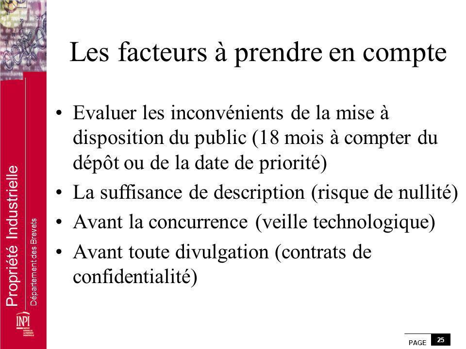 PAGE 25 Propriété Industrielle Département des Brevets Les facteurs à prendre en compte Evaluer les inconvénients de la mise à disposition du public (