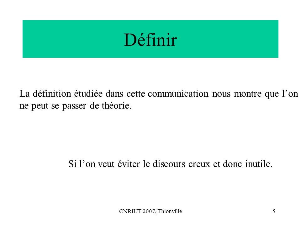 CNRIUT 2007, Thionville26 Echec Nous devons reconnaître que nous ne sommes pas arrivés à donner une interprétation à « symbole dont l unité est le Bit » !