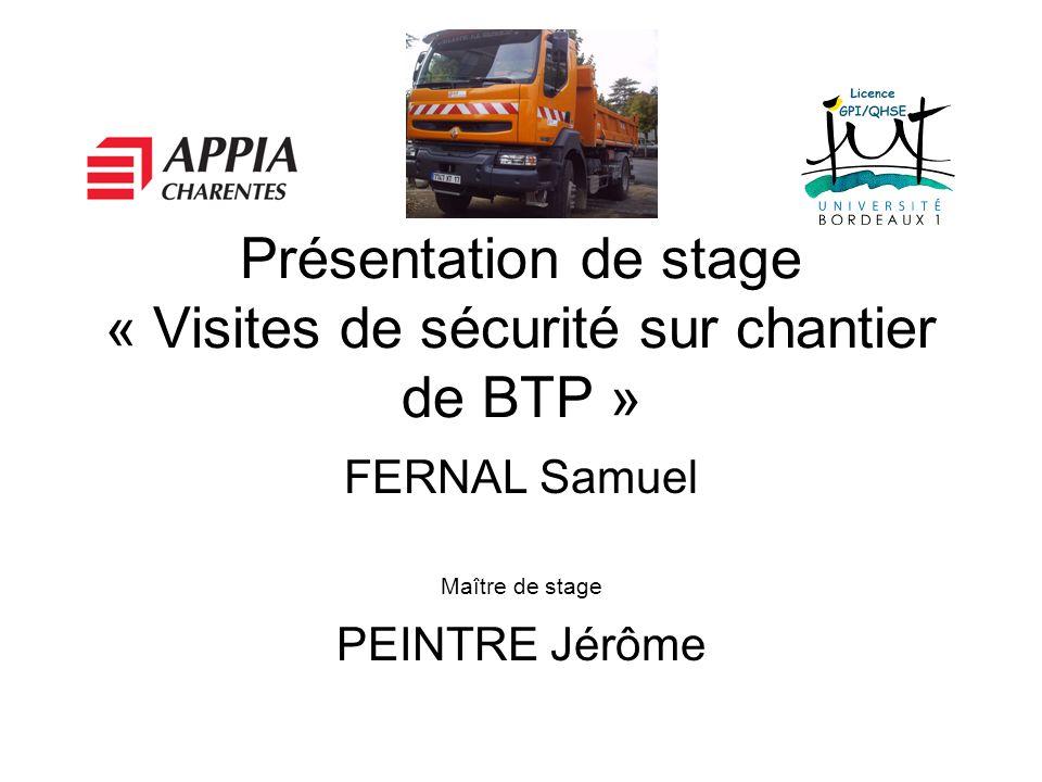 Présentation de stage « Visites de sécurité sur chantier de BTP » FERNAL Samuel Maître de stage PEINTRE Jérôme