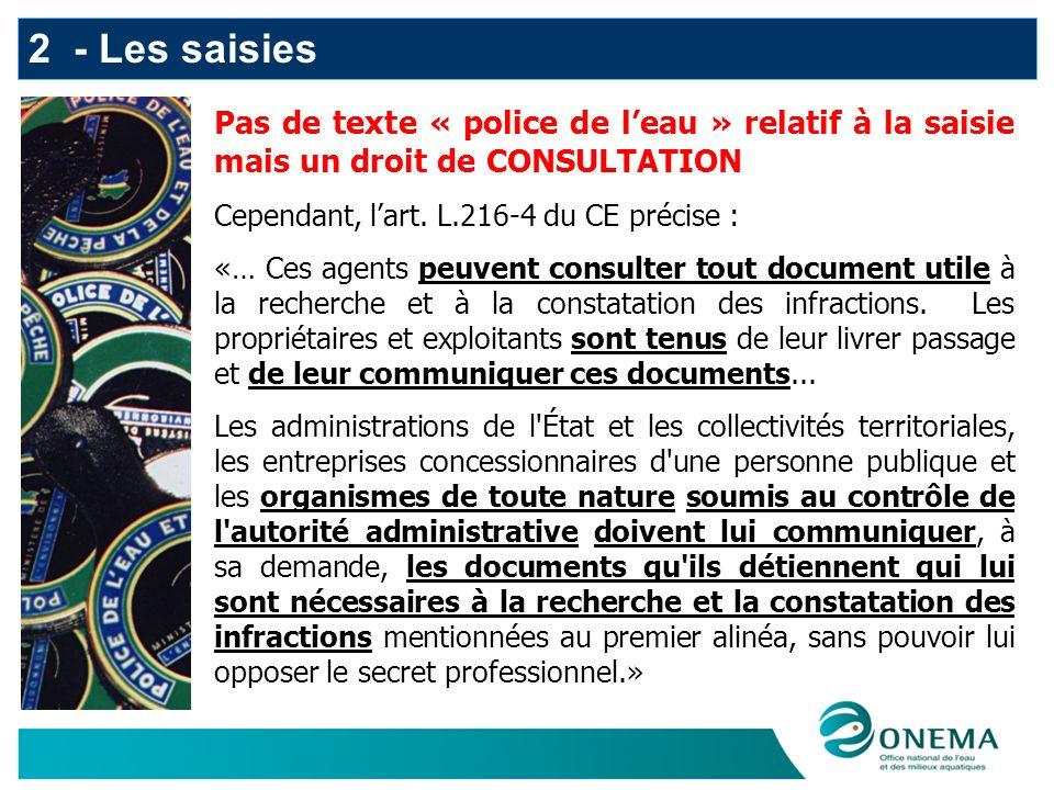 2 - Les saisies Police de leau : une consultation ou une communication du document, mais pas une saisie.