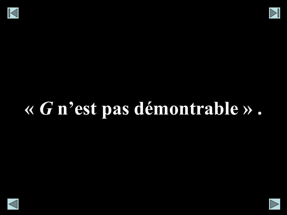 G : « La formule obtenue en substituant, dans la formule obtenue en substituant, dans un signe de classe, le chiffre de celui- ci nest pas démontrable, le chiffre de la formule – – ».