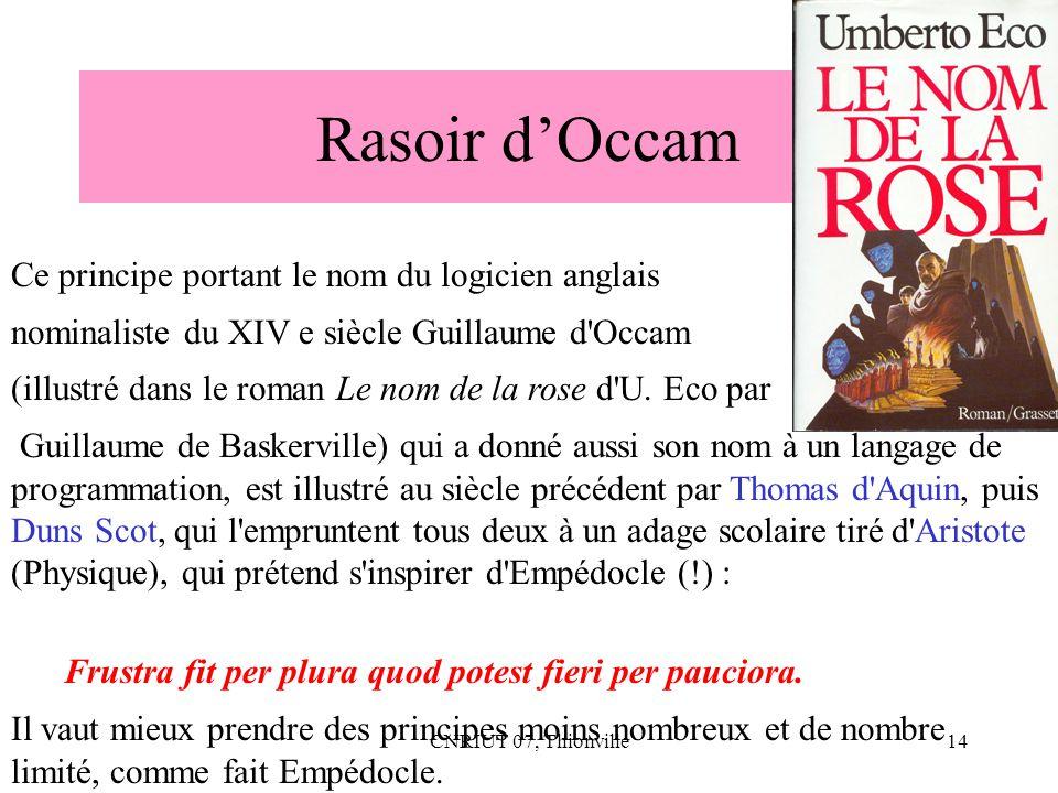 CNRIUT 07, Thionville14 Rasoir dOccam Ce principe portant le nom du logicien anglais nominaliste du XIV e siècle Guillaume d'Occam (illustré dans le r