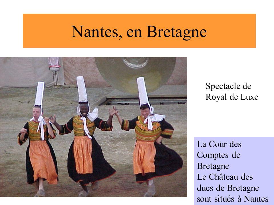 CNRIUT 07, Thionville2 Nantes, en Bretagne La Cour des Comptes de Bretagne Le Château des ducs de Bretagne sont situés à Nantes Spectacle de Royal de