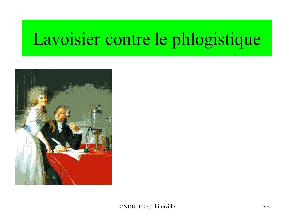 CNRIUT 07, Thionville35 Lavoisier contre le phlogistique
