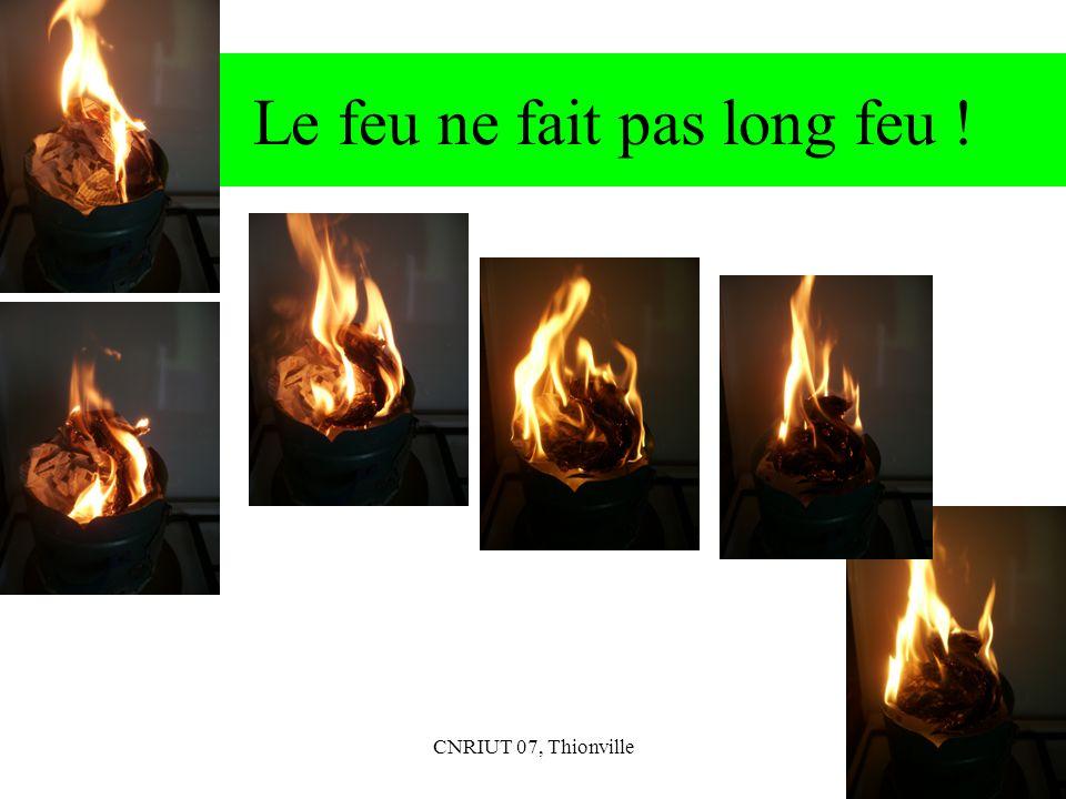 CNRIUT 07, Thionville46 Le feu ne fait pas long feu !