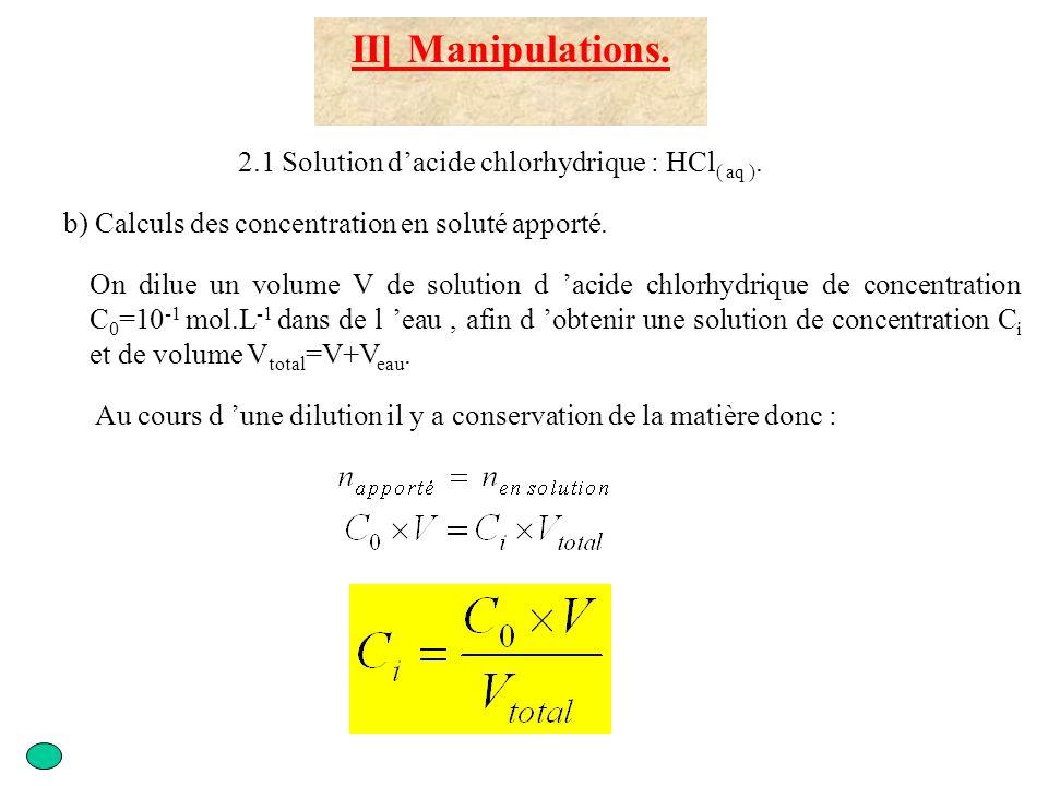 III ]Exploitation des résultats 3.1 Analyse des expériences 1) 2) et 3) b) Déterminer le pH attendu si la transformation était totale Le pH attendu est alors : pH=-log[H 3 O + ] Or : Et :