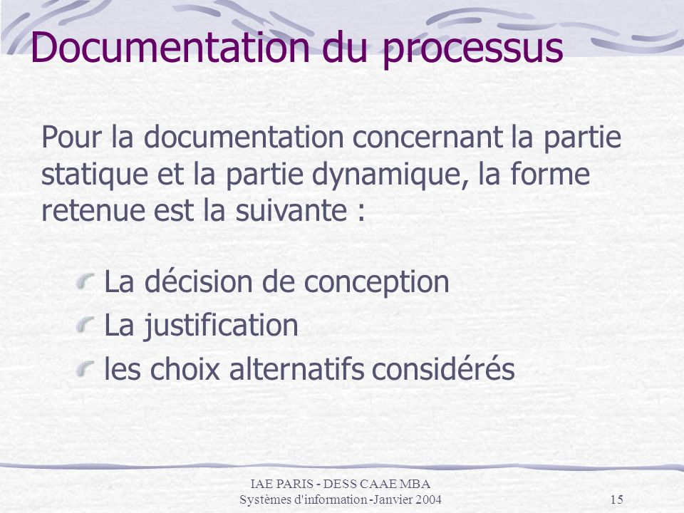 IAE PARIS - DESS CAAE MBA Systèmes d'information -Janvier 200415 Documentation du processus Pour la documentation concernant la partie statique et la