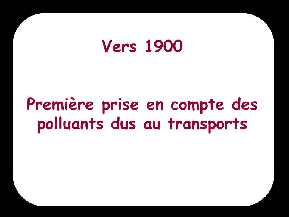 2 Vers 1900 Première prise en compte des polluants dus au transports