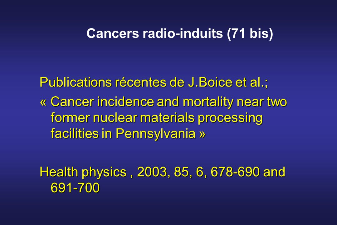 Cancers radio-induits (71 bis) Publications récentes de J.Boice et al.; « Cancer incidence and mortality near two former nuclear materials processing