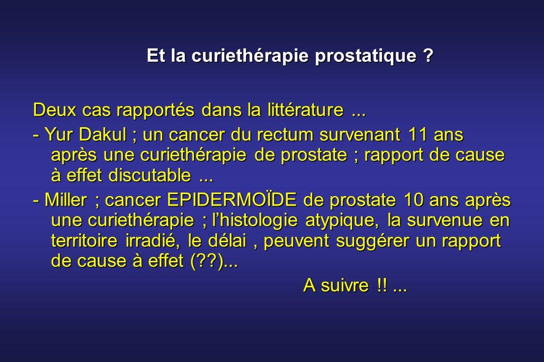 Et la curiethérapie prostatique ? Deux cas rapportés dans la littérature... - Yur Dakul ; un cancer du rectum survenant 11 ans après une curiethérapie