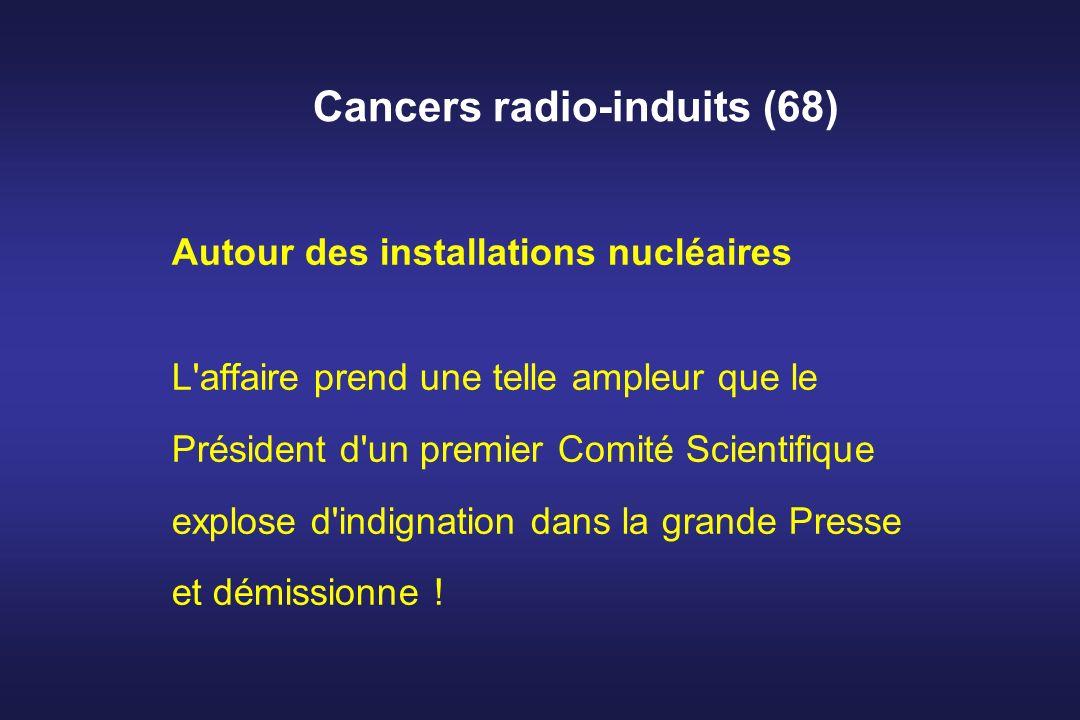 Cancers radio-induits (68) Autour des installations nucléaires L'affaire prend une telle ampleur que le Président d'un premier Comité Scientifique exp