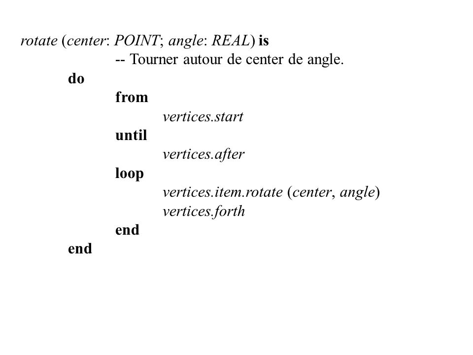 perimeter: REAL is-- Somme des longueurs des arcs local this, previous: POINT do from vertices.start; this := vertices.item check not vertices.after end -- Conséquence de at_least_three untilvertices.is_last loop previous := this; vertices.forth this := vertices.item.