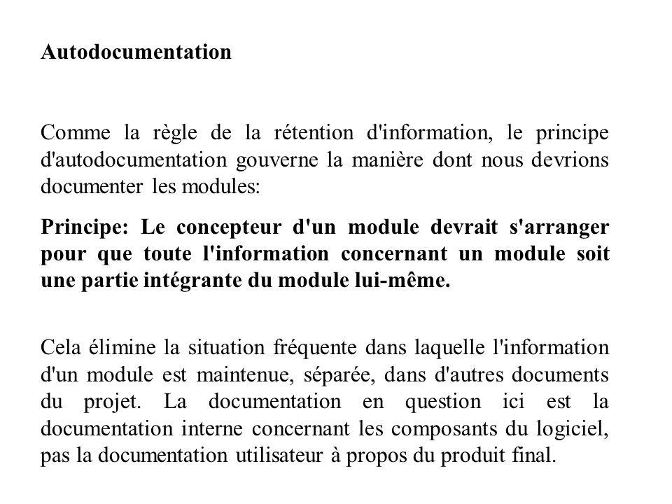 Autodocumentation Comme la règle de la rétention d'information, le principe d'autodocumentation gouverne la manière dont nous devrions documenter les