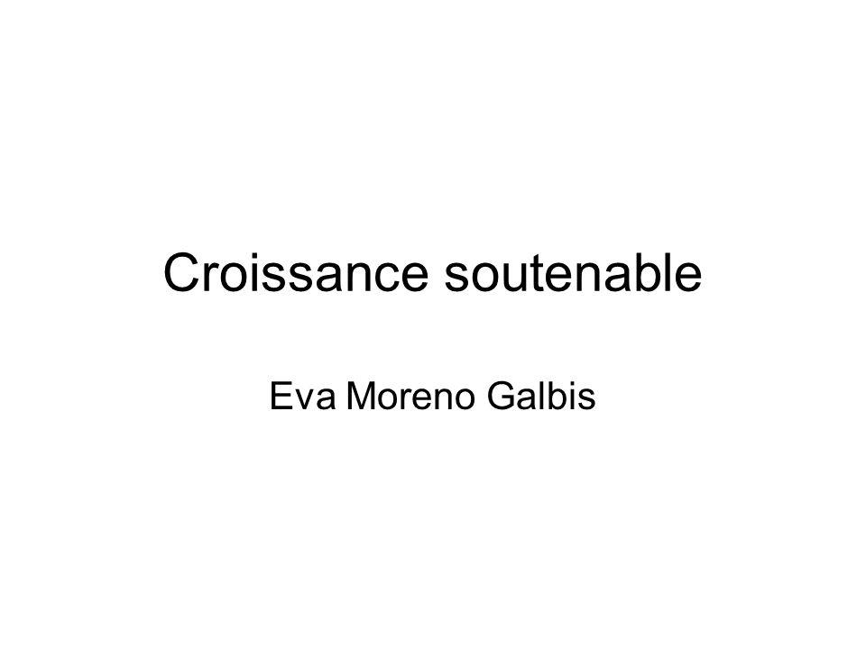 Croissance soutenable Eva Moreno Galbis