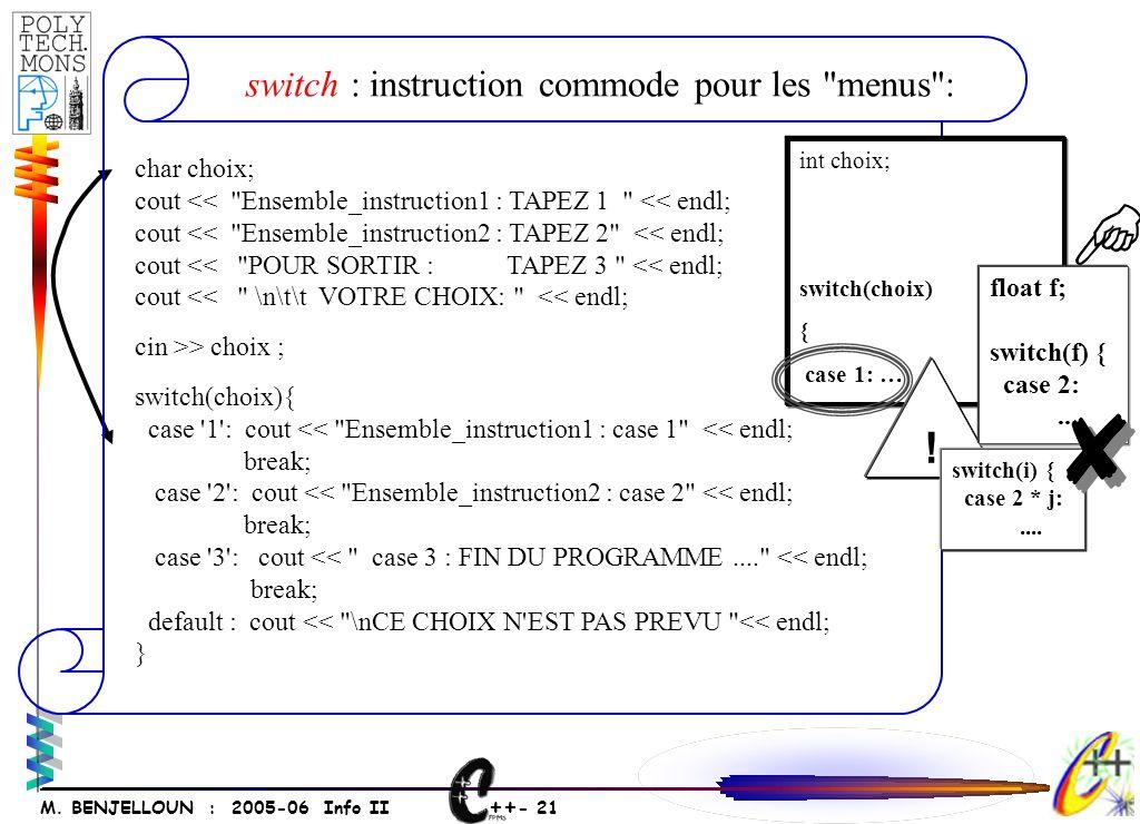 ++ - 20 M. BENJELLOUN : 2005-06 Info II switch = AU CAS OU...