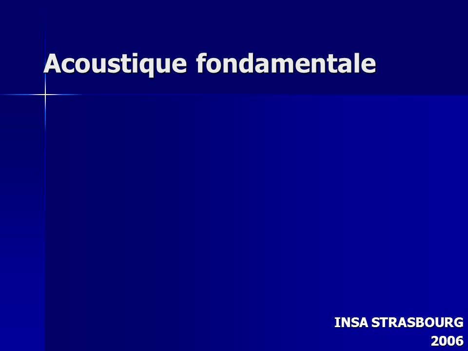 Acoustique fondamentale INSA STRASBOURG 2006