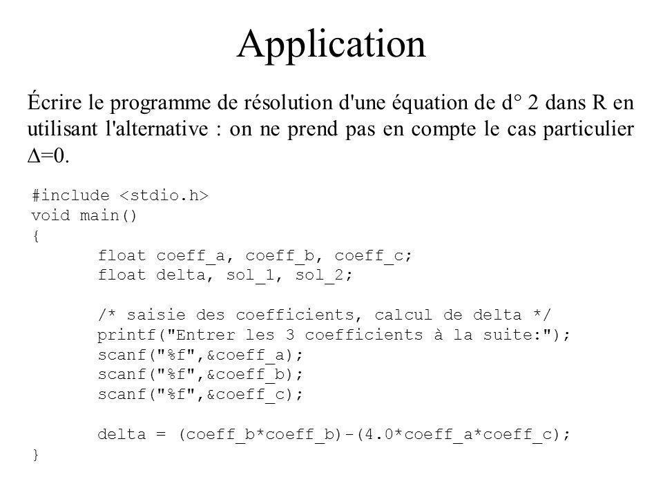 Application Écrire le programme de résolution d'une équation de d° 2 dans R en utilisant l'alternative : on ne prend pas en compte le cas particulier