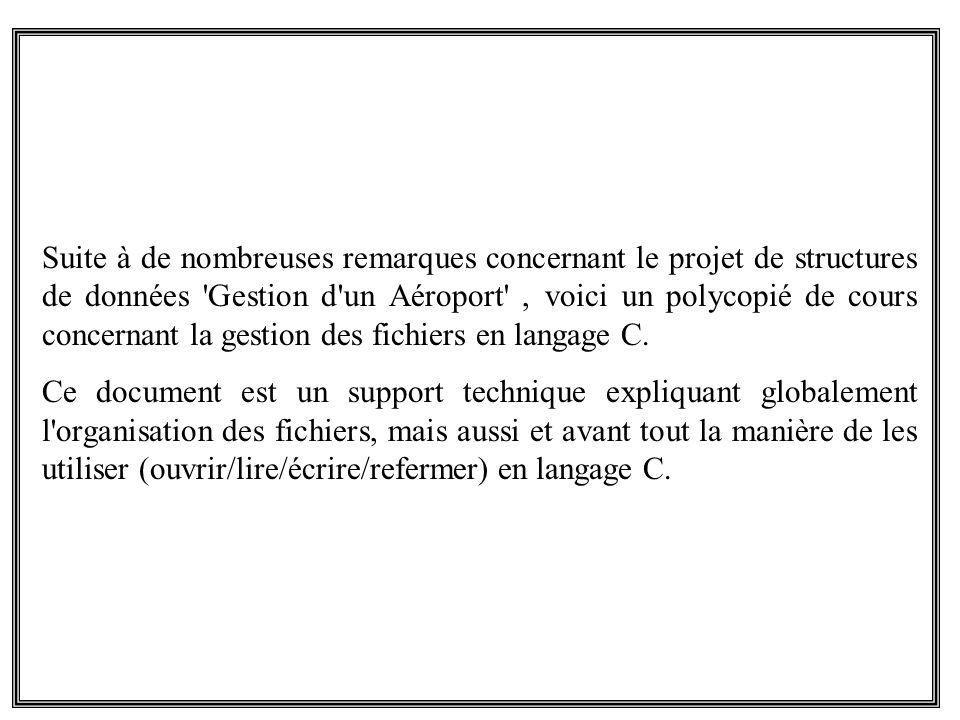 Suite à de nombreuses remarques concernant le projet de structures de données 'Gestion d'un Aéroport', voici un polycopié de cours concernant la gesti