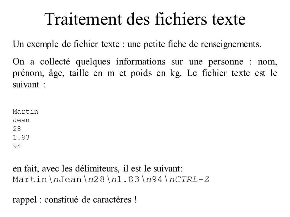 Traitement des fichiers texte Un exemple de fichier texte : une petite fiche de renseignements. On a collecté quelques informations sur une personne :