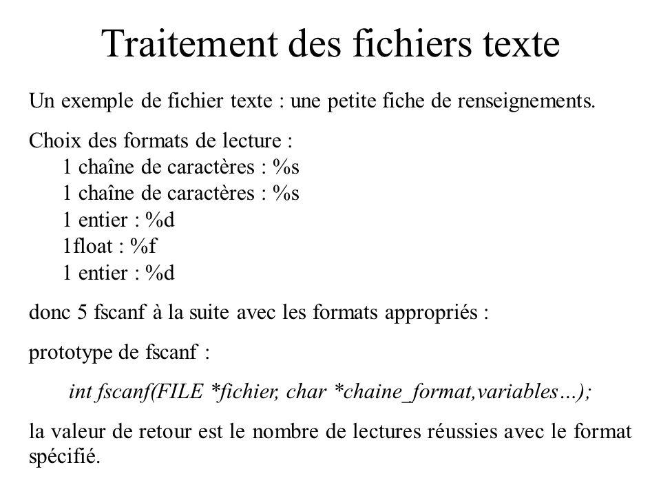 Traitement des fichiers texte Un exemple de fichier texte : une petite fiche de renseignements. Choix des formats de lecture : 1 chaîne de caractères