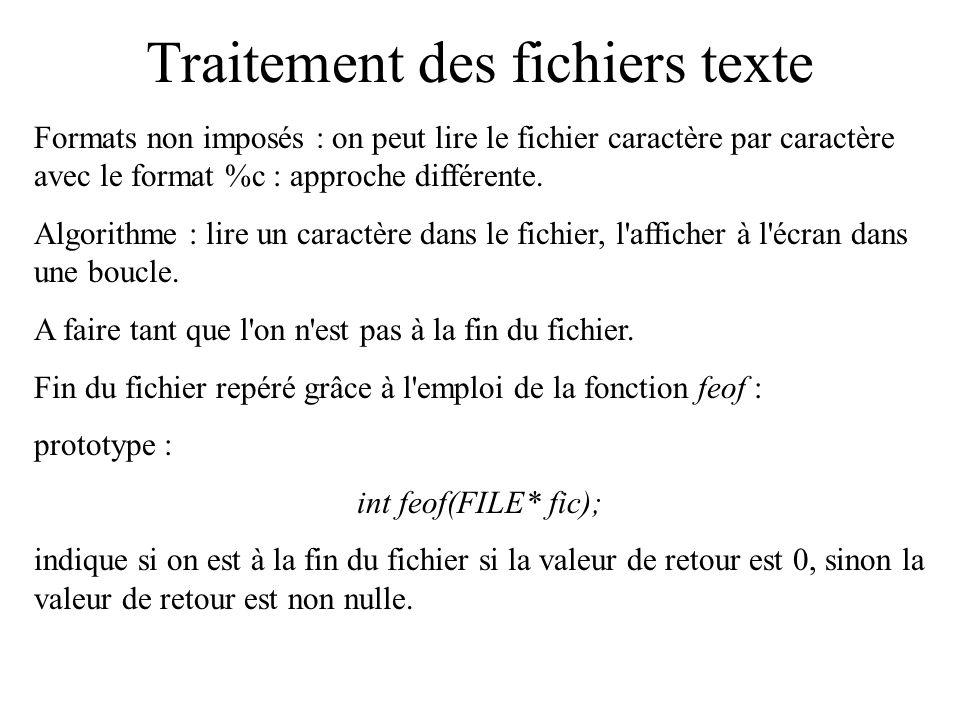 Traitement des fichiers texte Formats non imposés : on peut lire le fichier caractère par caractère avec le format %c : approche différente. Algorithm