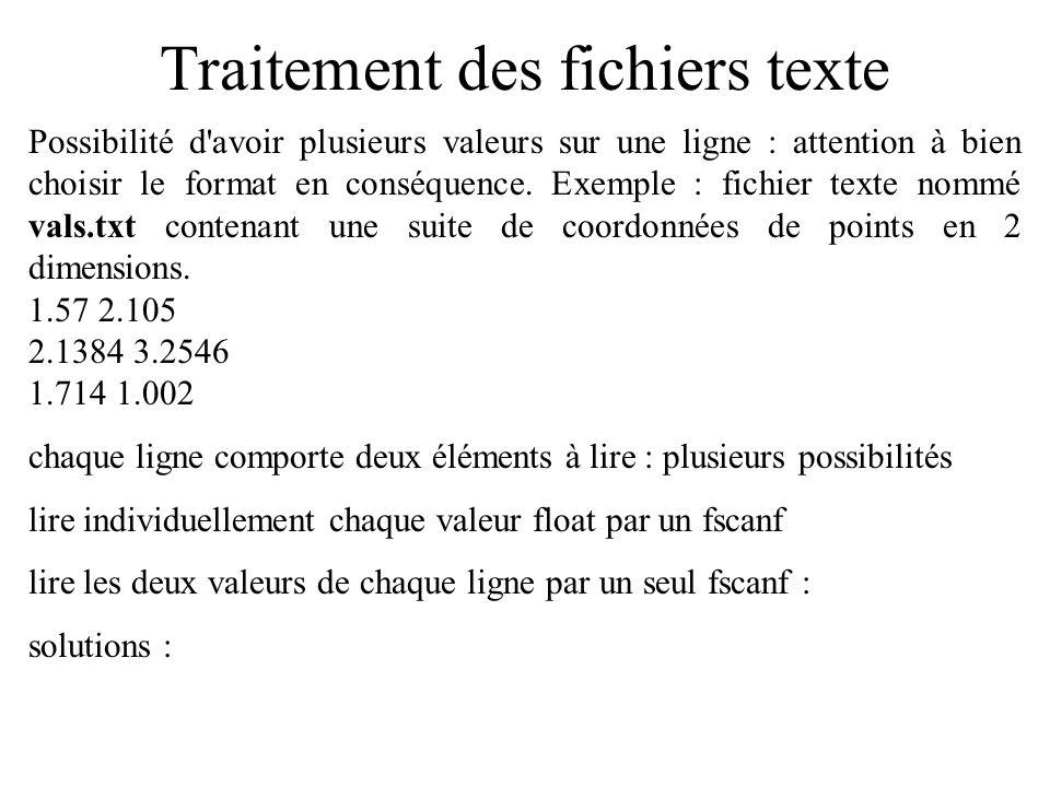 Traitement des fichiers texte Possibilité d'avoir plusieurs valeurs sur une ligne : attention à bien choisir le format en conséquence. Exemple : fichi