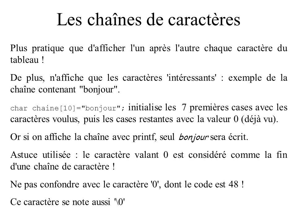 Les chaînes de caractères Possible de les initialiser en utilisant une autre syntaxe.