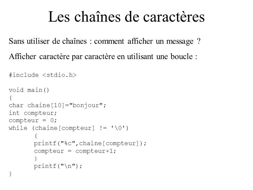 Les chaînes de caractères Plus pratique que d afficher l un après l autre chaque caractère du tableau .