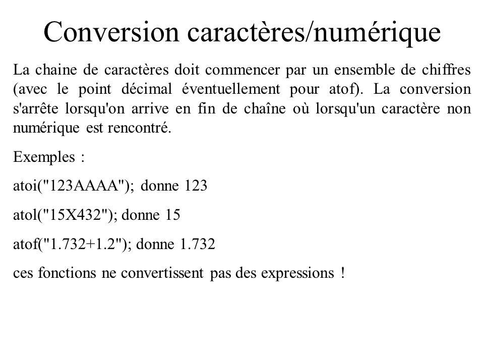 Conversion caractères/numérique Besoin parfois de convertir une chaîne de caractères qui contient des chiffres et un point décimal en une valeur entière ou à virgule, ou de faire la conversion valeur entière ou à virgule en chaîne de caractères.